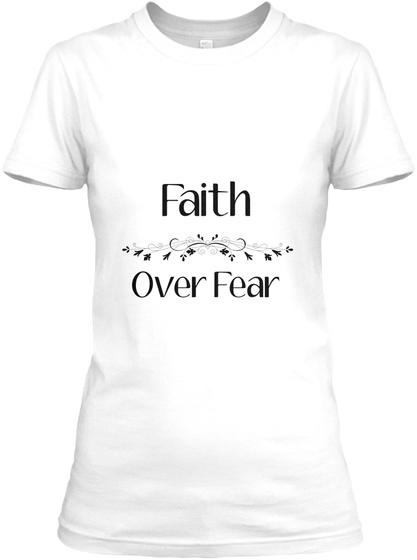 Faith Over Fear White Women's T-Shirt Front