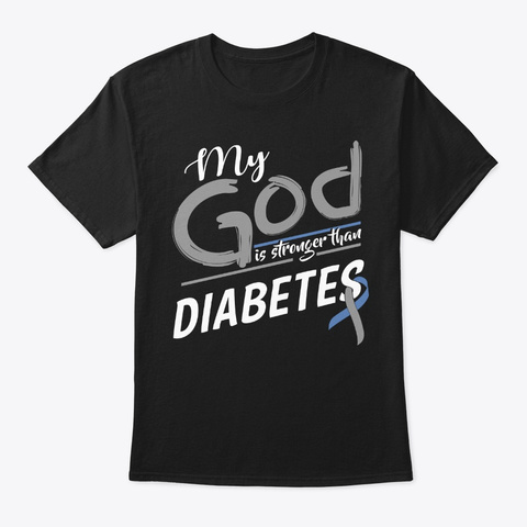 My God Is Stronger Than Diabetes Black T-Shirt Front