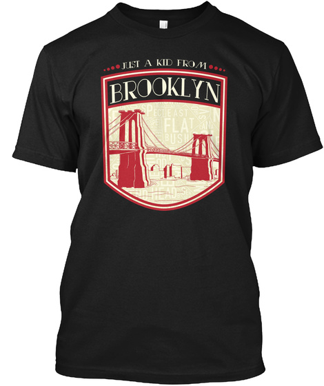 Just A Kid From Brooklyn  Black T-Shirt Front