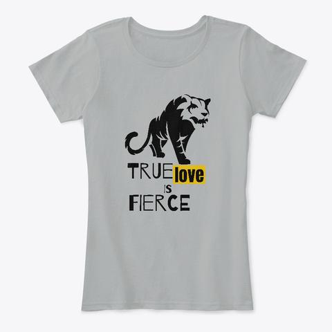 True Love Is Fierce Grey T-Shirt Front