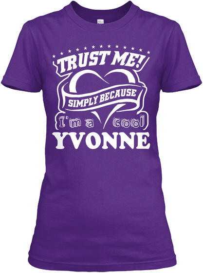 Trust Me Simply Because I'm A Cool Yvonne Purple T-Shirt Front