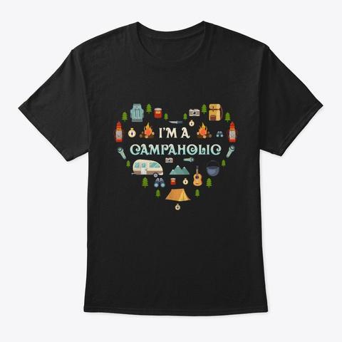 Im A Campaholic Funny Camping Black T-Shirt Front
