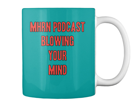 Mhrn Podcast Blowing Your Mind Aqua Mug Back