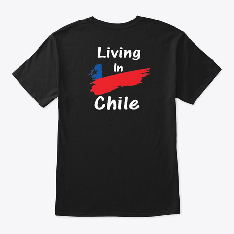 Made In Venezuela Living In Chile Black T-Shirt Back