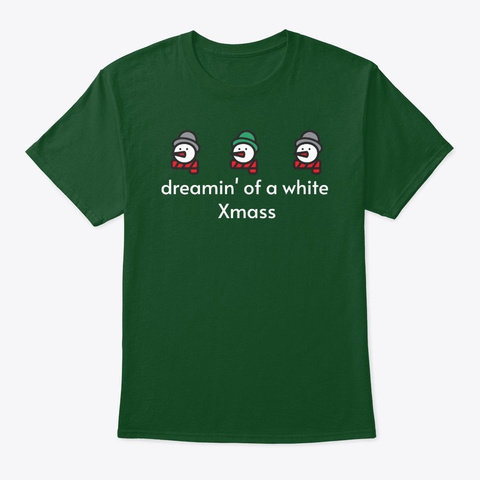 Dreamin' Of A White Xmas Holiday Season Deep Forest T-Shirt Front