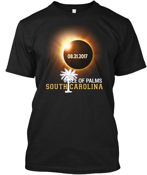 08.21.2017 #Isle Of Palms South Carolina Black T-Shirt Front