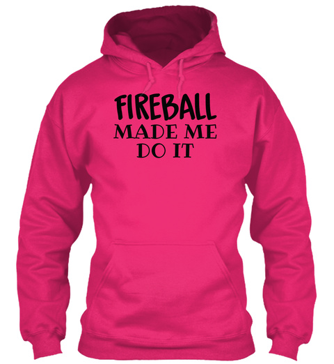 Fireball Made Me Do It Heliconia T-Shirt Front