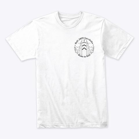 Bali 2019 Gasshuku White T-Shirt Front