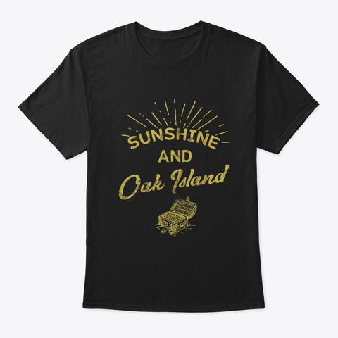 Sunshine And Oak Island Treasure Black T-Shirt Front