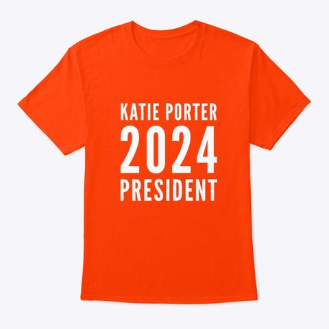 Katie Porter 2024 President Orange T-Shirt Front