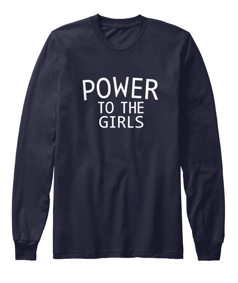 Power To The Girls Navy Long Sleeve T-Shirt Front