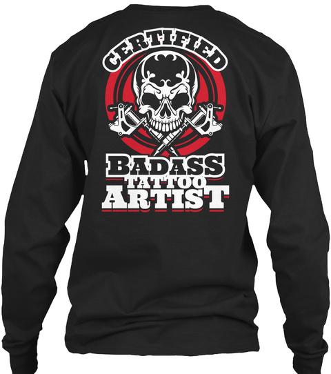 Certified Badass Tattoo Artist Black T-Shirt Back