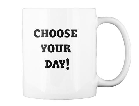 Choose Your Day White Camiseta Back