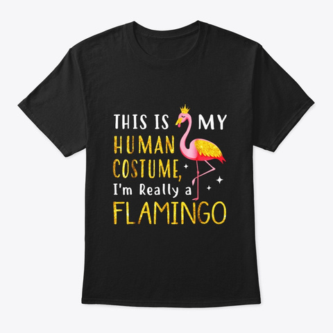 This Is My Human Costume Im Really A Black T-Shirt Front