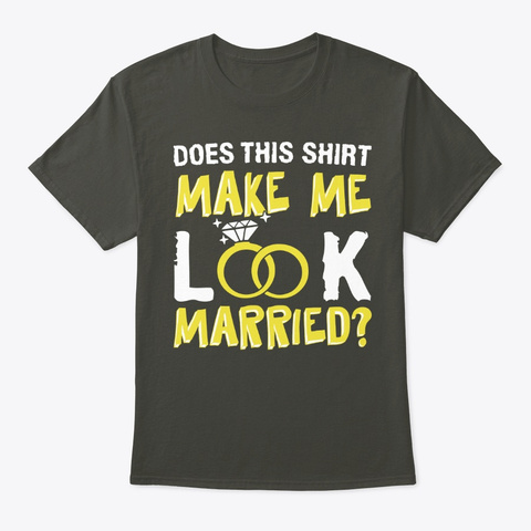Best Creative Gift For Husband On Annive Smoke Gray T-Shirt Front