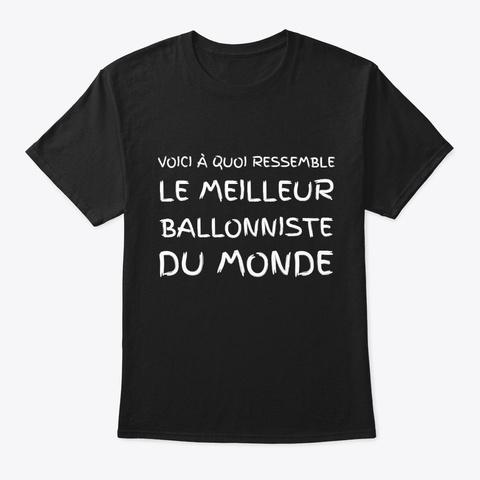 Meilleur Ballonniste   Ballon Au Poing Black T-Shirt Front
