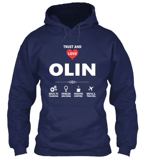Trust And Love Olin Multi Tasking Problem Solving Requires Coffee Will Travel Navy T-Shirt Front