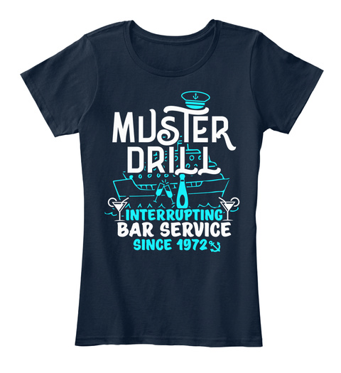 Muster Drill Interrupting Bar Service Since 1972 New Navy T-Shirt Front