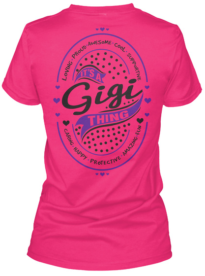 Loving Proud Awesome Cool Supportive It's A Gigi Thing Caring Happy Protective Amazing Fun Heliconia T-Shirt Back