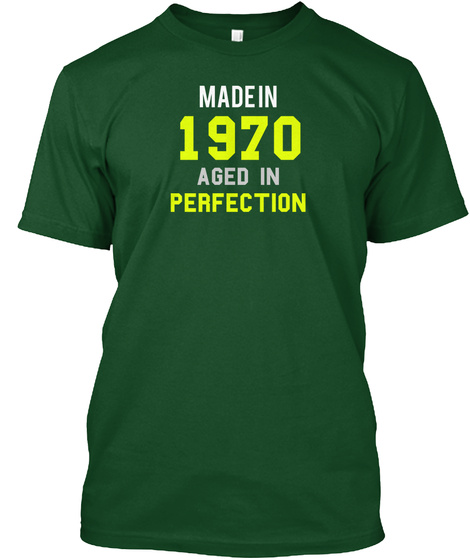 Made In 1970 Aged In Perfection Deep Forest T-Shirt Front