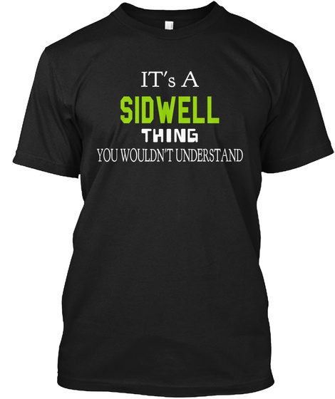It's A Sidwell Thing You Wouldn't Understand Black T-Shirt Front