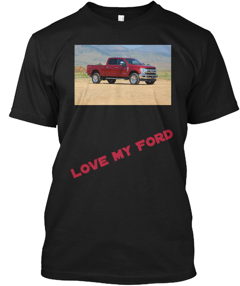 Love My Ford  Black T-Shirt Front