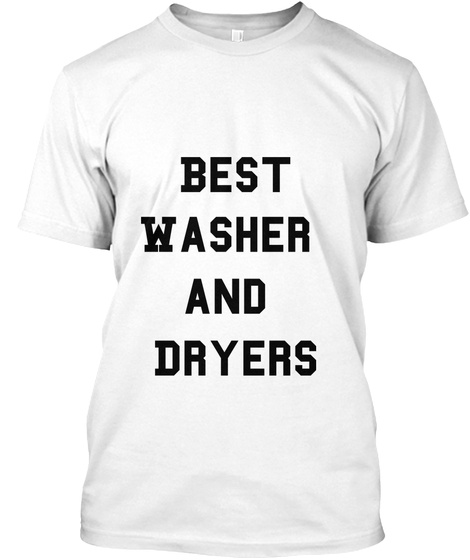 Best Washer  And  Dryers White T-Shirt Front