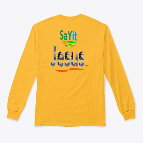 Say It! Gold Long Sleeve T-Shirt Back