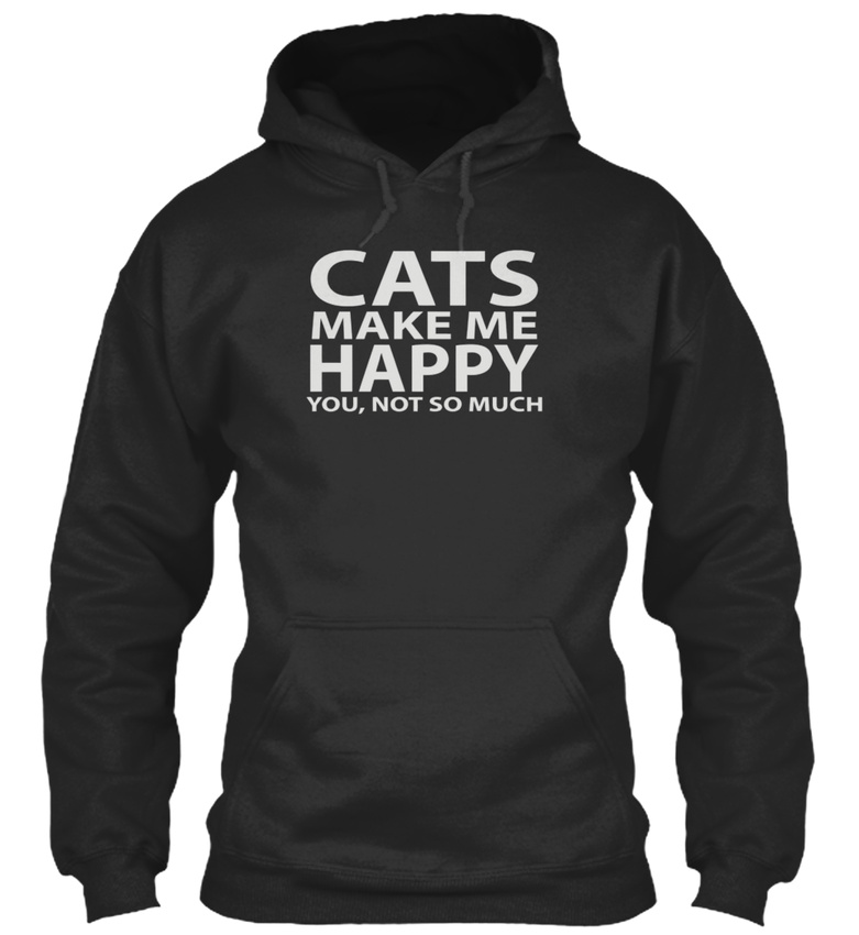 To-cats Make Me Happy You Not So Much 1 Confortable Sweat à Capuche Confortable 1 3c0c9f