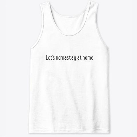 Let's Namast'ay At Home White T-Shirt Front