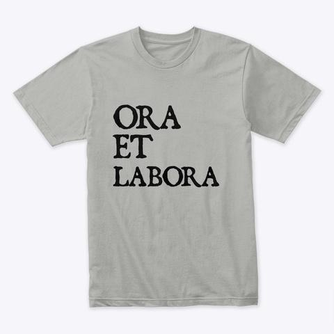 Ora Et Labora  Light Grey T-Shirt Front
