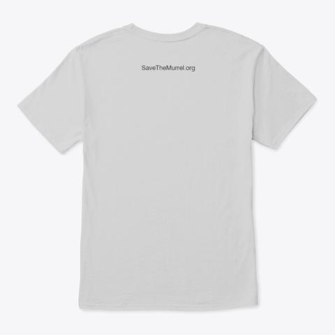 Love The Murrel? Show It! Light Steel T-Shirt Back
