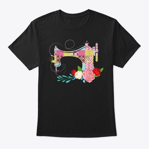 Quilting Sewing Lover Flower Gift Black T-Shirt Front