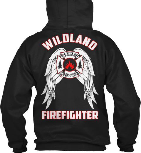 Wildland Firefighter Wildland Firefighter Black T-Shirt Back