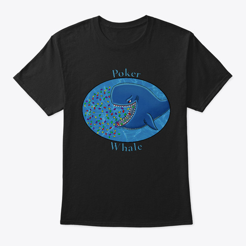 Poker Whale Getting All The Chips  Black T-Shirt Front