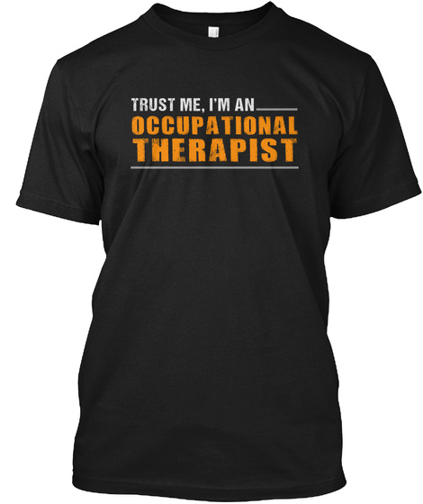 Awesome Occupational Therapist Black T-Shirt Front