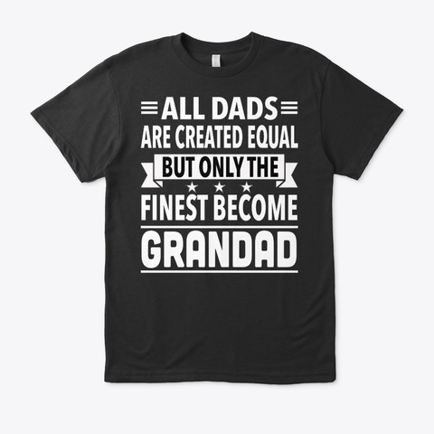 Only The Finest Become Grandad Black T-Shirt Front