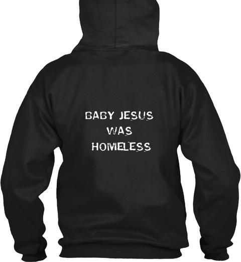 Baby Jesus Was Homeless Black Sweatshirt Back