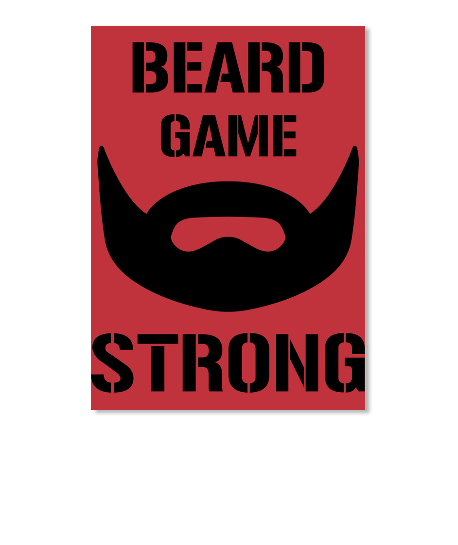 Beard Game Strong Beard Game Strong Products From The T Shirt Doc Teespring