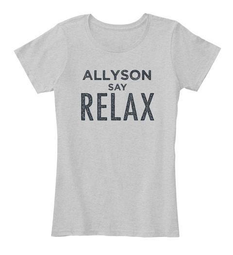 Allyson Relax! Light Heather Grey T-Shirt Front
