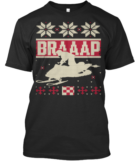 Braaap Snowmobile Ugly Women  Christmas  Black T-Shirt Front