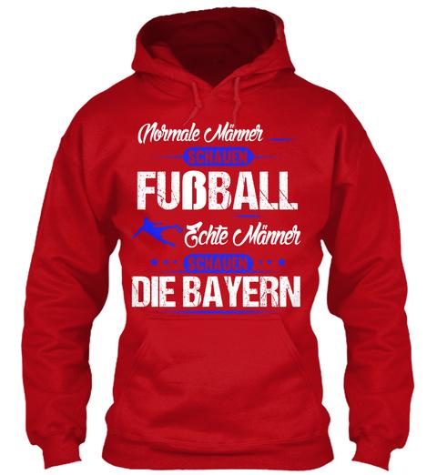 Normale Mnner Schauen Fubball Echte Mnner Schauen Die Bayern  Red Hot Chilli Sweatshirt Front