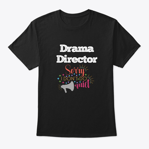 [Theatre] Drama Director   Sorry Black T-Shirt Front