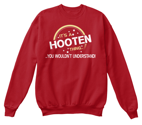 It's A Hooten Thing... ...You Wouldn't Understand! Deep Red  T-Shirt Front