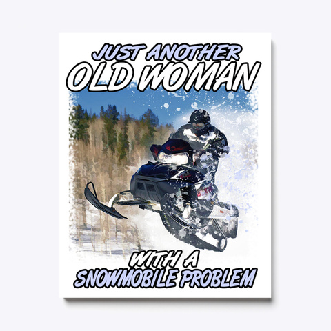 Another Snowmobile Old Woman Canvas White T-Shirt Front