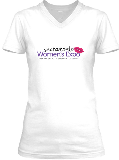 Sacramento Women's Expo Fashion Beauty Health Lifestyle White T-Shirt Front