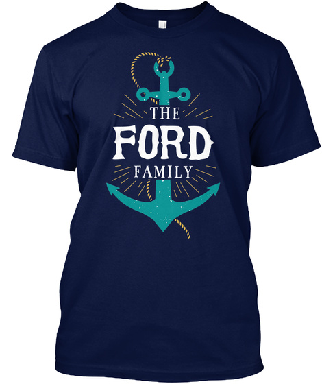 The Ford Family Anchor Last Name Surname Reunion Shirt Gift Navy T-Shirt Front