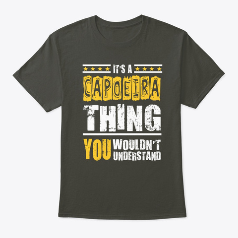 Capoeira Thing You Wouldn't Understand Smoke Gray T-Shirt Front