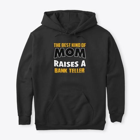 Mom Raises Bank Teller Black T-Shirt Front