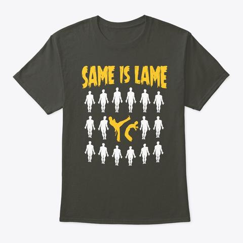 Capoeira Martial Arts Same Is Lame Smoke Gray T-Shirt Front